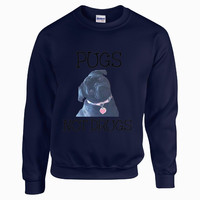 Pugs Not Drugs - Sweatshirt