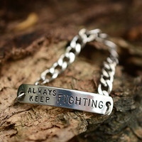 Always keep fighting 9mm hand stamped Bracelet Cuff with chain