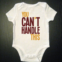 Funny Baby Onesuit - You Can't Handle This - Baby Bodysuit - Children's Clothing