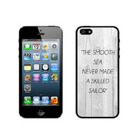 Quote - The Smooth Sea Never Made A Skilled Sailor White Wood iPhone 5 Case - For iPhone 5/5G - Designer TPU Case Verizon AT&T Sprint