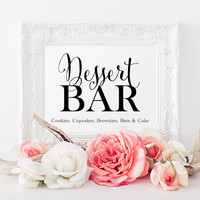 Dessert Bar Sign - 8 x 10 sign - DIY Printable sign in 'Bella' black script - PDF and JPG files - Instant Download