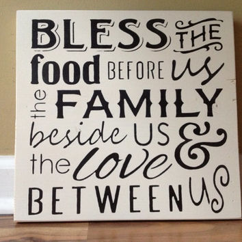Bless the food before us the family beside us and the love between us wood sign hand painted sign wall decor home decor rustic cream black