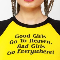 Bad Girls Go Everywhere Raglan Crop Tee
