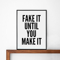 FAKE Poster, typography art, wall decor, mottos, design, life motto, inspiration, motivational, printmaking, fake it until you make it