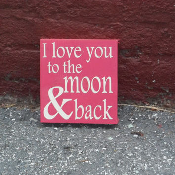 I Love You to the Moon and Back 8x8 Wood Sign