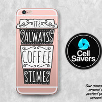Coffee Clear iPhone 6s Case iPhone 6 Case iPhone 6 Plus Case iPhone 6s Plus iPhone 5c Case iPhone 5 Clear Case It's Always Coffee Time Cup