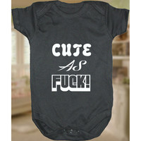Baby Gift Onesuit Cute As Fuck Baby Infant Toddler Clothes Onesuit Creeper