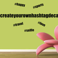 Create Your Own Hashtag Decal!  - Custom Decal - DIY - Home Decor - Kids Room - Wall Decal - Car Decal - Gift Idea - Baby Shower