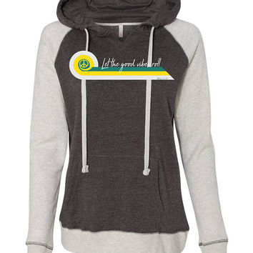 Let the Good Vibes Roll Hooded Pullover Sweatshirt.. Retro Vibes, Peace Loving Hippy Style Beach Hoodie