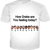 How Drake Are You Feeling Today? Shirt