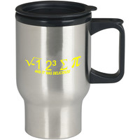 I hate Some Pi And It Was Delicious For Stainless Travel Mug *