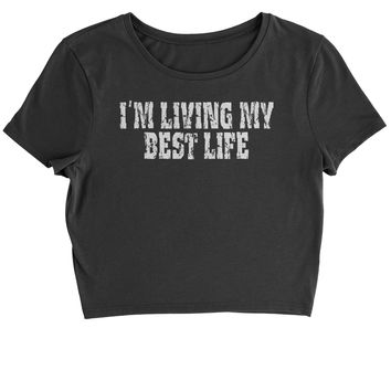 I'm Living My Best Life Cropped T-Shirt