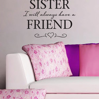 """Wall Vinyl Quote - """"Because I have a sister...""""  (18""""x 16"""")"""