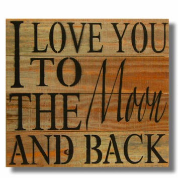 """Reclaimed Wood Wall Art, """"I Love You To the Moon and Back"""" (14 x 14)"""