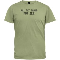 Will Buy Drinks For Sex T-Shirt