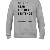 Do Not Read - Crewneck Sweatshirt