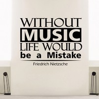 Wall Decal Vinyl Sticker Friedrich Nietzsche Quote Without Music Life Would Be a Mistake Bedroom Ballroom Sb12