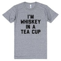 I'm Whiskey in a Tea Cup-Unisex Athletic Grey T-Shirt