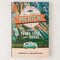 Off Track Planet's Travel Guide To 'merica: For The Young, Sexy, And Broke By Freddie Pikovsky & Anna Starostinetskaya | Urban Outfitters