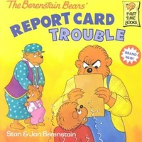 The Berenstain Bears Report Card Trouble (First Time Books)
