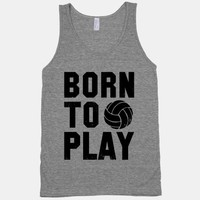 Born to Play Volleyball (tank)
