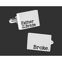 Broke Father of the Bride Cuff Links   Gift for Dad