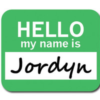 Jordyn Hello My Name Is Mouse Pad