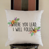 Gilmore Girls - Where you lead Pillow, Pillow Case, Pillow Cover, 16 x 16 Inch One Side, 16 x 16 Inch Two Side, 18 x 18 Inch One Side, 18 x 18 Inch Two Side, 20 x 20 Inch One Side, 20 x 20 Inch Two Side