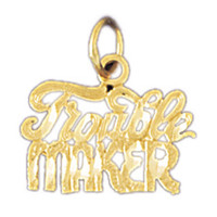 14K GOLD SAYING CHARM - TROUBLE MAKER #10579