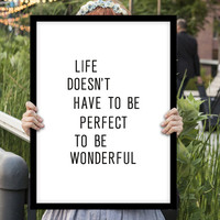 "Typographic Art ""Life Doesn't Have to be Perfect..."" Wall Art Inspirational Quote Black and White Print Typographic Print"