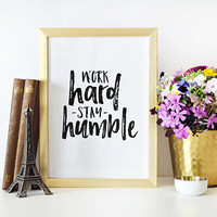 Work Hard Stay Humble,Motivational Poster,Inspirational Quote,Office Wall Art,Home Office Desk,Be Kind,Quote Posters,Typography Quite,Quotes