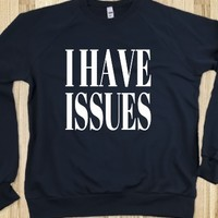 I HAVE ISSUES SWEATSHIRT (WHTICL81SWB)