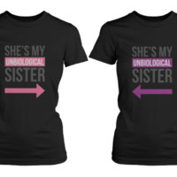 Unbiological Sisters Matching BFF Shirts - 365 Printing Inc