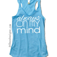 Always on my mind. deployment tank- at ease designs usmc navy army usaf uscg clothing