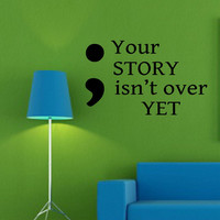 Semicolon Your Story Decal | Vinyl Lettering | Wall Quotes