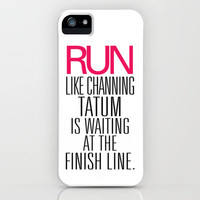 Run like Channing Tatum is waiting at the Finish Line iPhone Case by RexLambo | Society6
