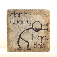 don't worry I got this- Rustic Tumbled (concrete) Stone Paver. Bookend, Book End, just for fun, stick man