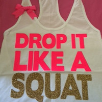 Drop It Like A Squat - Workout Tank - Fitness Tank - Womens Fitness - RWL - Ruffles with Love