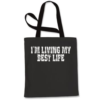 I'm Living My Best Life Shopping Tote Bag