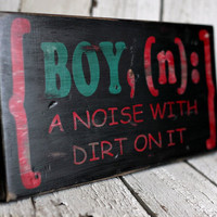 BOY n a noise with dirt on it Hand painted by MannMadeDesigns4
