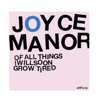 """Joyce Manor - Of All Things I Will Soon Grow Tired 12"""" Vinyl EP"""