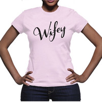 Wifey - Pink, Lavender, Silver or White T-Shirt, Bride T-Shirt, Engagement Gift, Bridal Shower Gift, Anniversary Gift