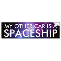 My Other Car is a Spaceship Bumper Stickers from Zazzle.com