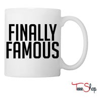 Finally Famous Coffee & Tea Mug