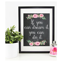 DIGITAL DOWNLOAD Chalkboard Print - If You Can Dream It Quote - 8 X 10 Instant Download Calligraphy Print, Girl's Nursery Decor - Baby Gift
