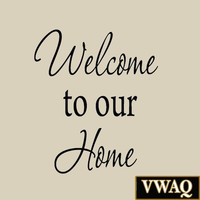 Welcome To Our Home Wall Decal Family Room Decor Stickers #1 VWAQ 1614