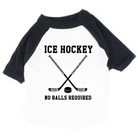 Hockey - No Balls Required  |  Dog Raglan Shirt