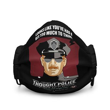 It Looks Like You've Had Too Much To Think Thought Police Face Mask