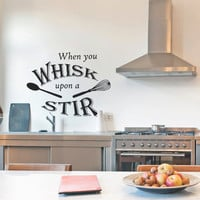 Kitchen Wall Decal, Phrases Words and Sayings, Vinyl Sticker, Pantry, Dining, Home Decor, Whisk upon a Stir
