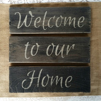 Welcome to our Home Signs, Rustic Welcome to our Home, Welcome Signs, Primitive Welcome to our Home Signs, Welcome Sign, Cedar Painted Signs